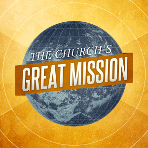 The Church's Great Mission