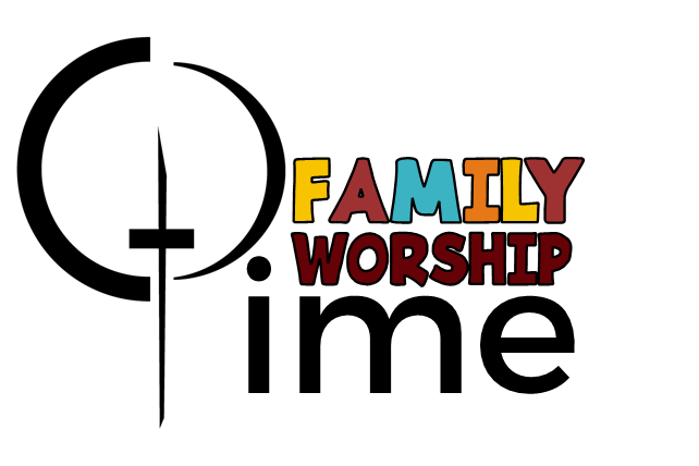 FAMILY WORSHIP TIME